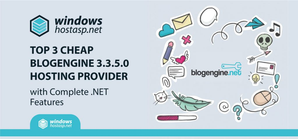 Top 3 Cheap BlogEngine.Net 3.3.5.0 Hosting Provider with Complete .NET Features