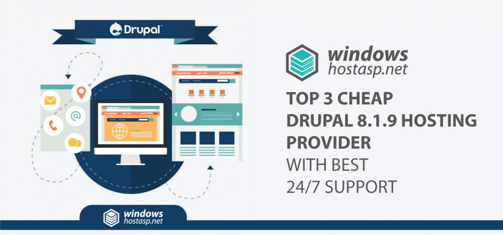 Top 3 Cheap Drupal 8.1.9 Hosting Provider with Best 24/7 Support