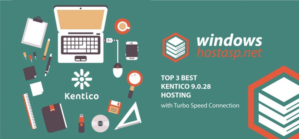 Best Kentico 9.0.28 Hosting